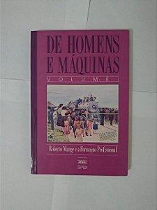 De Homens e Máquinas Vol. I - Roberto Mange  e a Formação Profissional
