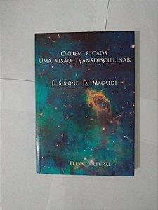 Ordem e Caos: Uma Visão Transdisciplinar - E. Simone D. Magaldi