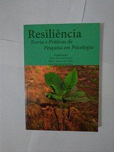 Resiliência: Teoria e Práticas de Pesquisa em Psicologia - Ceres Alves de Araujo, entre outros Organizadores