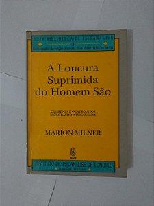 A Loucura Suprimida do Homem São - Marion Milner