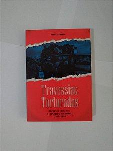 Travessias Torturadas: Direitos Humanos e Ditadura no Brasil (1964-1985) - Dermi Azevedo