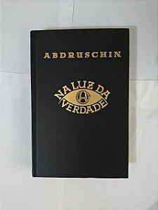 Na Luz da Verdade - Abdruschin