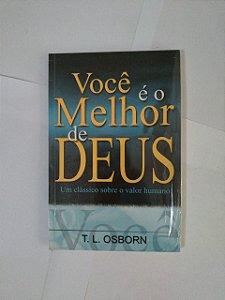 Você é o Melhor de Deus - T. L. Osborn