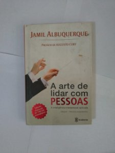 A Arte de Lidar com as Pessoas - Jamil Albuquerque