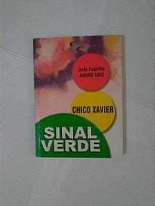 Sinal Verde  - Francisco Cândido Xavier