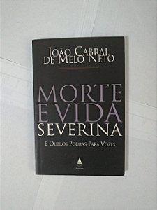 Morte e Vida Severina E Outros Poemas Para Vozes - João Cabral de Melo Neto (Poesia)
