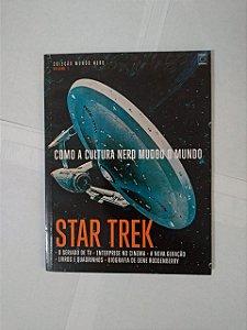 Como a Cultura Nerd Mudou o Mundo: Star Trek