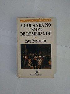 A Holanda no Tempo de Rembrandt - Paul Zumthor