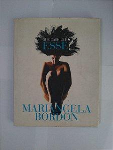 Que Cabelo é Esse? Mariangela Bordon