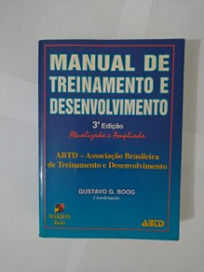 Manual de Treinamento e Desenvolvimento 3ª edição - Gustavo G. Boog (Coord.)