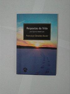 Respostas da Vida  - Francisco Cândido Xavier
