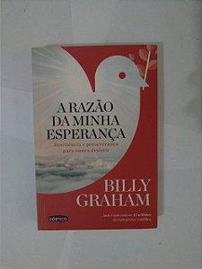 A Razão da Minha Esperança - Billy Graham