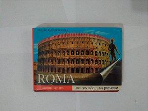 Roma: Monumentos no passado e no Presente