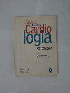 Atlas do Tratado de Cardiologia Socesp - Fernando Nobre e Carlos V. Serrano Jr.
