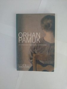 O Romancista Ingênuo e o Sentimental - Orhan Pamuk (Assinatura do autor)