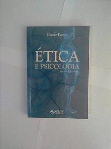 Ética e Psicologia: Teoria e Prática - Elizete Passos