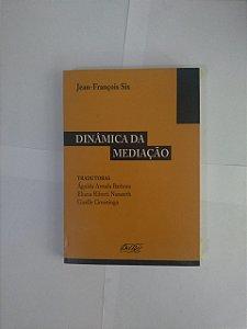 Dinâmica da Mediação - Jean-François Six