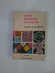 Artes Plásticas na Escola - Alcidio M. de Souza