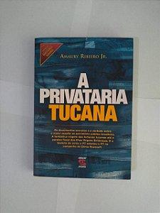 A Privataria Tucana -Amaury Ribeiro Jr.