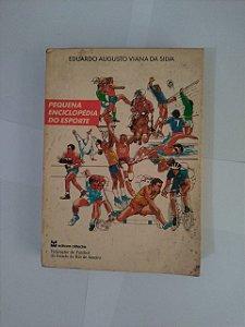 Pequena Enciclopédia do Esporte - Eduardo Augusto Viana da Silva