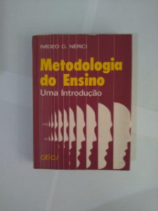 Metodologia do Ensino: Uma Introdução - Imídeo G. Nérici