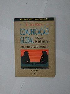 Comunicação Global A Mágica da Influência - Dr. Lair Ribeiro