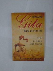 Bhagavad Gita Para iniciantes - Chandramukha Swami