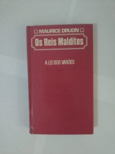 Os Reis Malditos: A Lei dos Varões - Maurice Druon