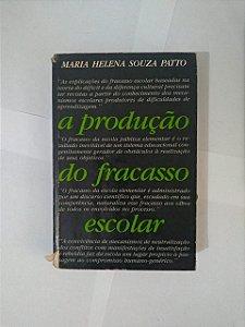 A Produção do Fracasso Escolar - Maria Helena Souza Patto