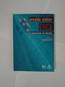 Ética Fortalecimento de Vínculos - Arnaldo Niskier