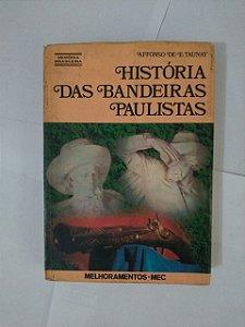 História das bandeiras Paulistas - Affonso De E. Taunay
