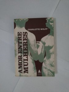 Amor Entre Mulheres - Charlotte Wolff