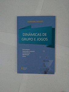 Dinâmica de Grupo e Jogos - Vilmabel Soares