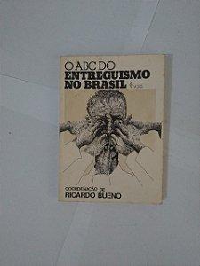 O ABC do Entreguismo no Brasil - Ricardo Bueno (Coord.)