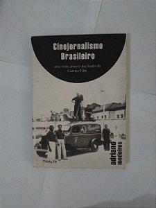 Cinejornalismo Brasileiro - Adriano Medeiros