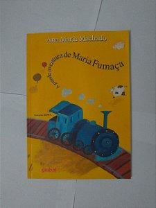 A Grande Aventura de Maria Fumaça - Ana Maria Machado