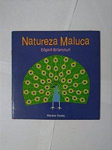 Natureza Maluca - Edgard Bittencourt