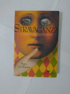 Stravaganza: A Cidade das Mascaras - Mary Hoffman