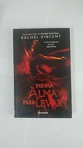 Minha Alma Para Levar -  Rachel Vincent