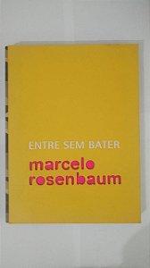 Entre Sem Bater - Marcelo Rosenbaum