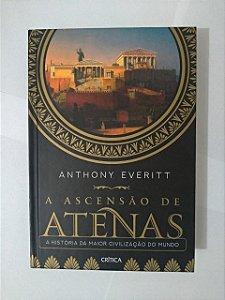 A Ascensão de Atenas - Anthony Everitt