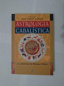 Astrologia Cabalística e o Sentido de Nossas Vidas - Rav Philip S. Berg