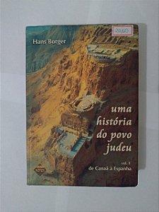 Uma História do Povo Judeu - Hans Borger