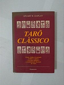 Tarô Clássico - Stuart R. Kaplan