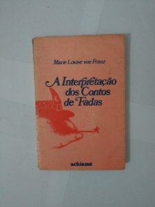 A Interpretação dos Contos de Fadas - Marie Louise Von Franz