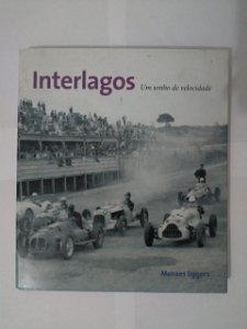 Interlagos: Um Sonho de Velocidade - Moraes Eggers