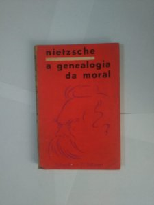 A Genealogia da Moral - Frederico Nietzsche