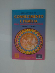 Conhecimento e Família: Uma Abordagem Espírita - Dinorá Fraga da Silva