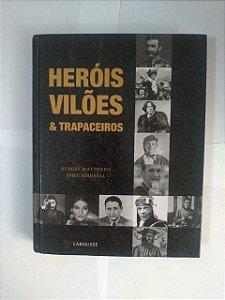 Heróis, Vilões e Trapaceiros - Rupert Matthews e John Birdsall