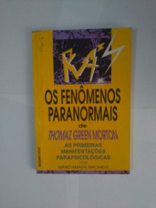 Os Fenômenos Paranormais de Thomaz Green Morton - Mário Amaral Machado